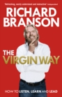 The Virgin Way : How to Listen, Learn, Laugh and Lead - eBook