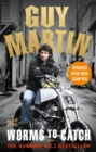 Guy Martin: Worms to Catch - Book