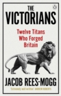 The Victorians : Twelve Titans who Forged Britain - Book