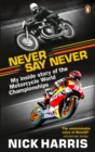 Never Say Never : The Inside Story of the Motorcycle World Championships - Book