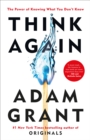 Think Again : The Power of Knowing What You Don't Know - Book