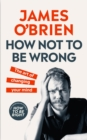 How Not To Be Wrong : The Art of Changing Your Mind - Book