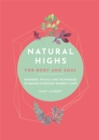 Natural Highs: 70 Instant Energizers for Body and Soul - Book