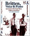 Britten, Voice and Piano : Lectures on the Vocal Music of Benjamin Britten - Book