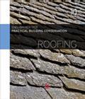 Practical Building Conservation: Roofing - Book