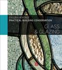 Practical Building Conservation: Glass and Glazing - Book
