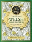 Traditional Welsh Home Cooking : 65 Classic Recipes - Book