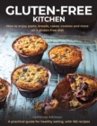 Gluten-Free Kitchen : How to enjoy pasta, breads, cakes, cookies and more on a gluten-free diet; a practical guide for healthy eating with 165 recipes - Book