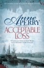 Acceptable Loss (William Monk Mystery, Book 17) : A gripping Victorian mystery of blackmail, vice and corruption - eBook