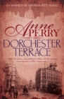Dorchester Terrace (Thomas Pitt Mystery, Book 27) : Espionage and betrayal in the foggy streets of Victorian London - eBook