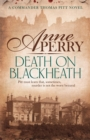 Death On Blackheath (Thomas Pitt Mystery, Book 29) : Secrecy, betrayal and murder on the streets of Victorian London - Book