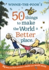 Winnie the Pooh: 50 Things to Make the World a Better Place - Book