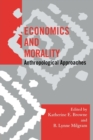 Economics and Morality : Anthropological Approaches - Book