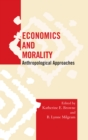 Economics and Morality : Anthropological Approaches - eBook