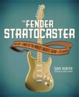The Fender Stratocaster : The Life & Times of the World's Greatest Guitar & Its Players - Book