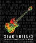 Star Guitars : 101 Guitars That Rocked the World - Book