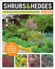 Shrubs and Hedges : Discover, Grow, and Care for the World's Most Popular Plants - Book