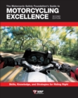 The Motorcycle Safety Foundation's Guide to Motorcycling Excellence, Second Edition : Skills, Knowledge, and Strategies for Riding Right - Book