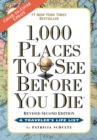 1,000 Places to See Before You Die, the second edition : Completely Revised and Updated with Over 200 New Entries - eBook