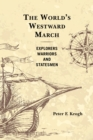 The World's Westward March : Explorers, Warriors, and Statesmen - eBook