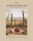 At Home in Joshua Tree : A Field Guide to Desert Living - Book