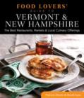 Food Lovers' Guide to (R) Vermont & New Hampshire : The Best Restaurants, Markets & Local Culinary Offerings - Book