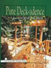 Pure Deck-adence: A Guide to Beautiful Decks - Book