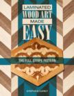 Laminated Wood Art Made Easy: The Full Stripe Pattern - Book