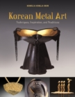 Korean Metal Art: Techniques, Inspiration and Traditions - Book