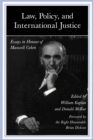 Law, Policy, and International Justice : Essays in Honour of Maxwell Cohen - Book