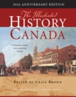 The Illustrated History of Canada : 25th Anniversary Edition Volume 226 - Book