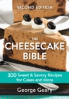 The Cheesecake Bible : 300 Sweet and Savory Recipes for Cakes and More - Book