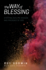 The Way of Blessing : Stepping into the Mission and Presence of God - eBook