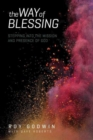 The Way of Blessing : Stepping Into the Mission and Presence of God - Book