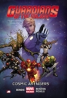 Guardians Of The Galaxy Volume 1: Cosmic Avengers (marvel Now) - Book