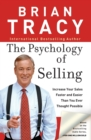 The Psychology of Selling : Increase Your Sales Faster and Easier Than You Ever Thought Possible - Book