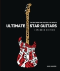 Ultimate Star Guitars : The Guitars That Rocked the World, Expanded Edition - Book