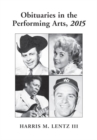 Obituaries in the Performing Arts, 2015 - Book