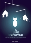 A Life Removed : Hunting for Refuge in the Modern World - eBook