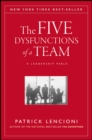 The Five Dysfunctions of a Team : A Leadership Fable - Book