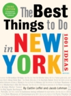 The Best Things to Do in New York: 1001 Ideas, The : 3rd Edition - Book