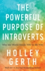 The Powerful Purpose of Introverts : Why the World Needs You to Be You - Book