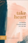 Take Heart : 100 Devotions to Seeing God When Life's Not Okay - Book