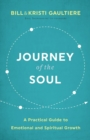 Journey of the Soul : A Practical Guide to Emotional and Spiritual Growth - Book