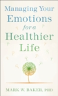 Managing Your Emotions for a Healthier Life - Book