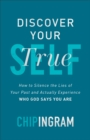 Discover Your True Self : How to Silence the Lies of Your Past and Actually Experience Who God Says You Are - Book