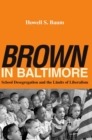 """Brown"" in Baltimore : School Desegregation and the Limits of Liberalism - Book"