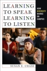 Learning to Speak, Learning to Listen : How Diversity Works on Campus - Book