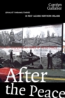 After the Peace : Loyalist Paramilitaries in Post-Accord Northern Ireland - Book