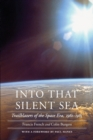 Into That Silent Sea : Trailblazers of the Space Era, 1961-1965 - Book